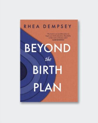 Beyond the Birth Plan Rhea Dempsey