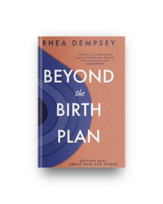 Beyond The Birth Plan