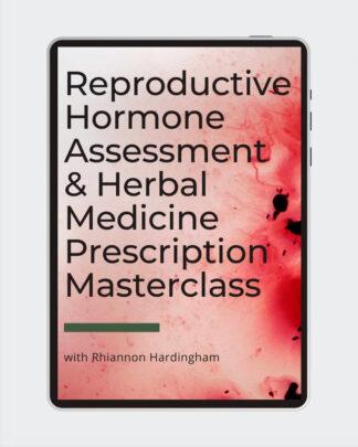 Reproductive Hormone Assessment & Herbal Medicine Prescription Masterclass, Rhiannon Hardingham