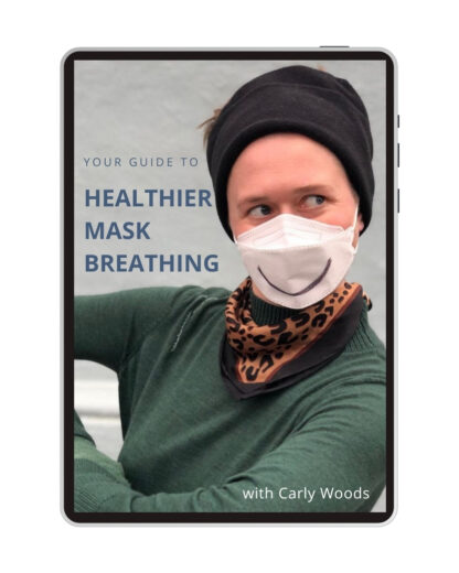 Healthier Mask Breathing with Carly Woods